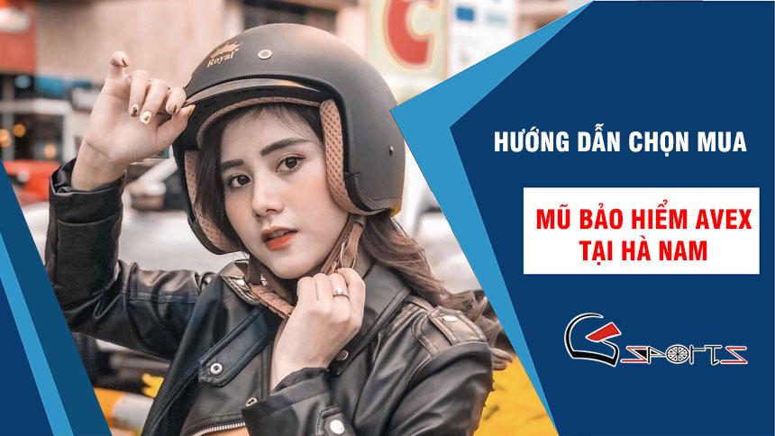 Hướng dẫn chọn mua và vệ sinh Mũ bảo hiểm Avex tại Hà Nam